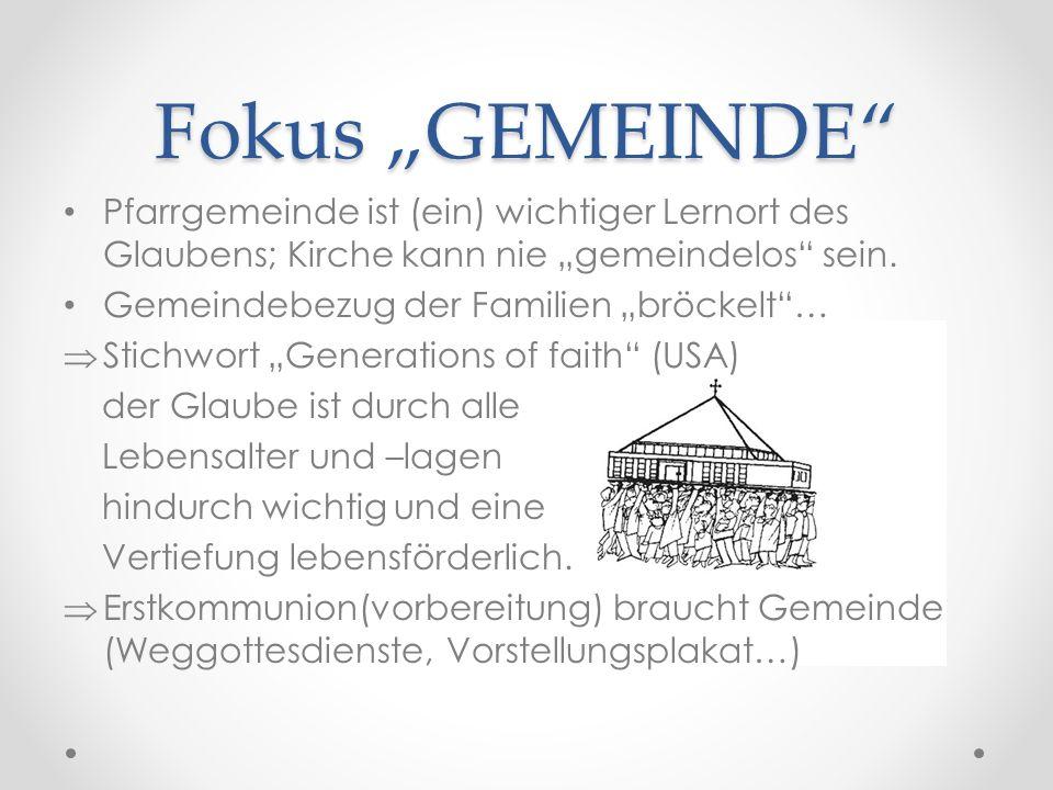 """Fokus """"GEMEINDE"""" Pfarrgemeinde ist (ein) wichtiger Lernort des Glaubens; Kirche kann nie """"gemeindelos"""" sein. Gemeindebezug der Familien """"bröckelt""""… """