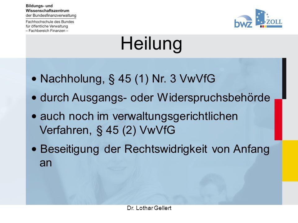 Heilung Dr. Lothar Gellert Nachholung, § 45 (1) Nr.