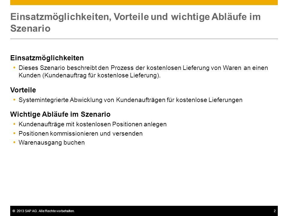 ©2013 SAP AG. Alle Rechte vorbehalten.2 Einsatzmöglichkeiten, Vorteile und wichtige Abläufe im Szenario Einsatzmöglichkeiten  Dieses Szenario beschre
