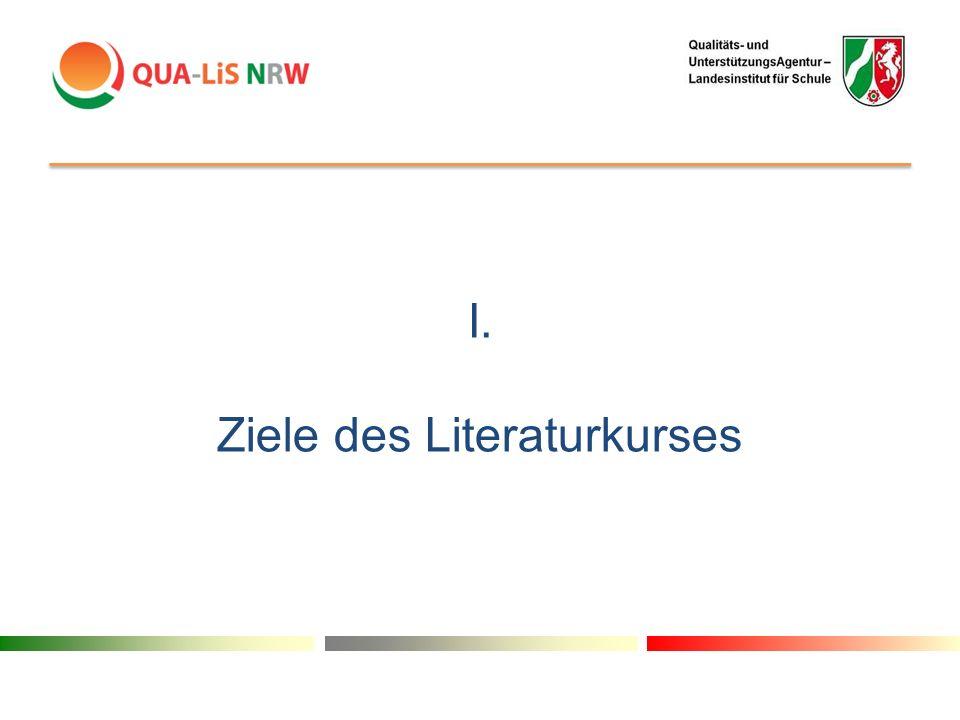 I. Ziele des Literaturkurses