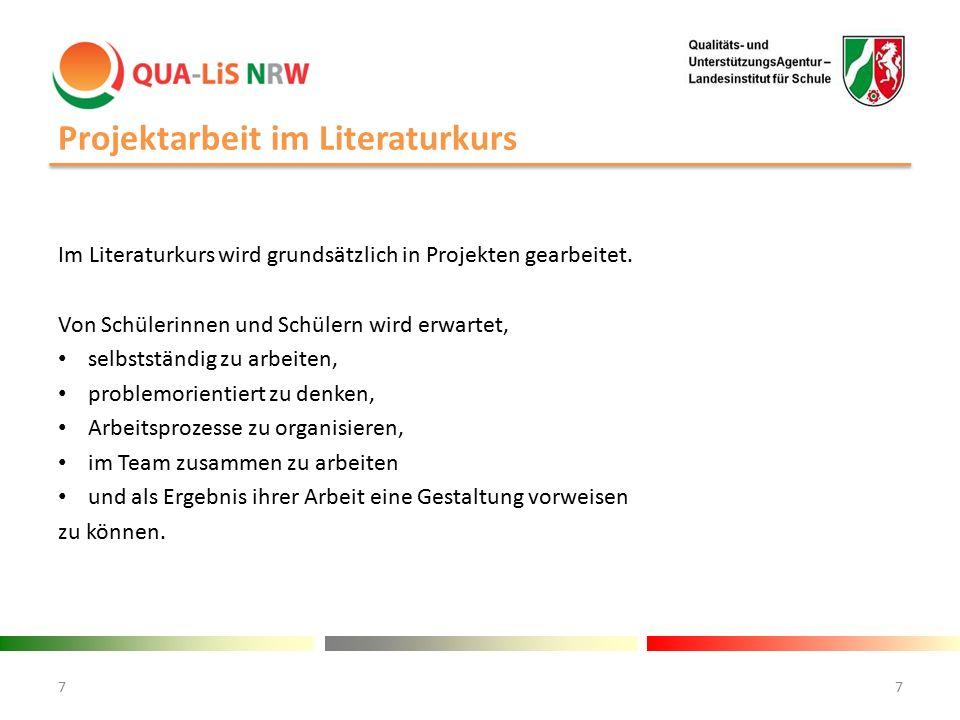 Projektarbeit im Literaturkurs Im Literaturkurs wird grundsätzlich in Projekten gearbeitet. Von Schülerinnen und Schülern wird erwartet, selbstständig
