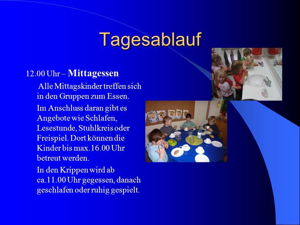 Tagesablauf 12.00 Uhr – Mittagessen Alle Mittagskinder treffen sich in den Gruppen zum Essen. Im Anschluss daran gibt es Angebote wie Schlafen, Lesest