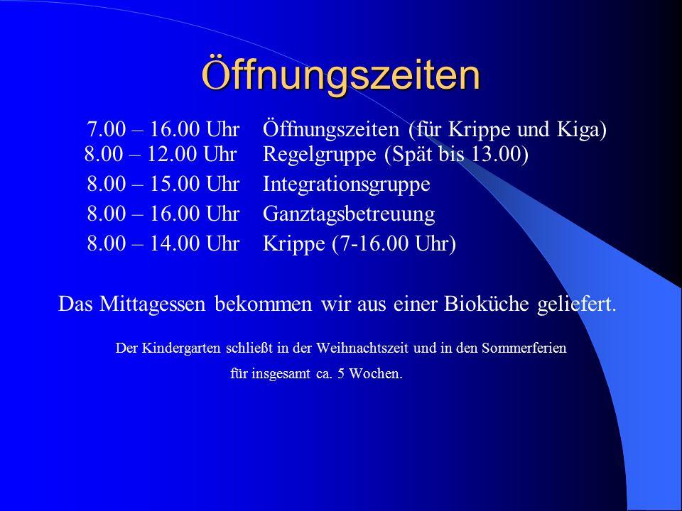 Ö ffnungszeiten 7.00 – 16.00 UhrÖffnungszeiten (für Krippe und Kiga) 8.00 – 12.00 UhrRegelgruppe (Spät bis 13.00) 8.00 – 15.00 UhrIntegrationsgruppe 8