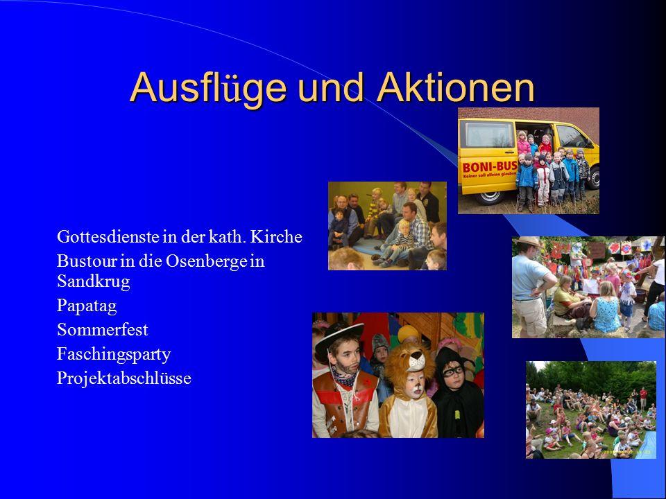 Ausfl ü ge und Aktionen Gottesdienste in der kath. Kirche Bustour in die Osenberge in Sandkrug Papatag Sommerfest Faschingsparty Projektabschlüsse
