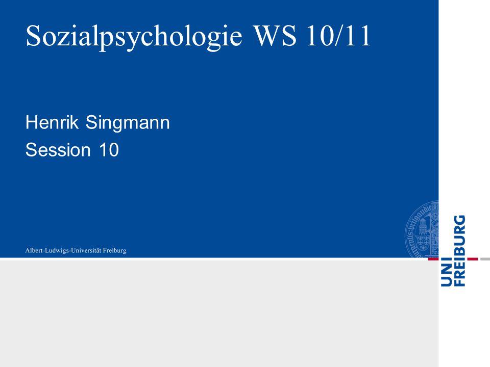 Sozialpsychologie WS 10/11 Henrik Singmann Session 10