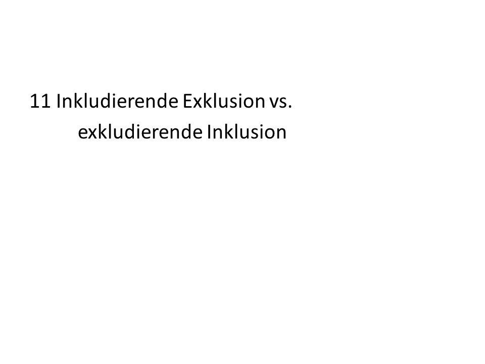 11 Inkludierende Exklusion vs. exkludierende Inklusion