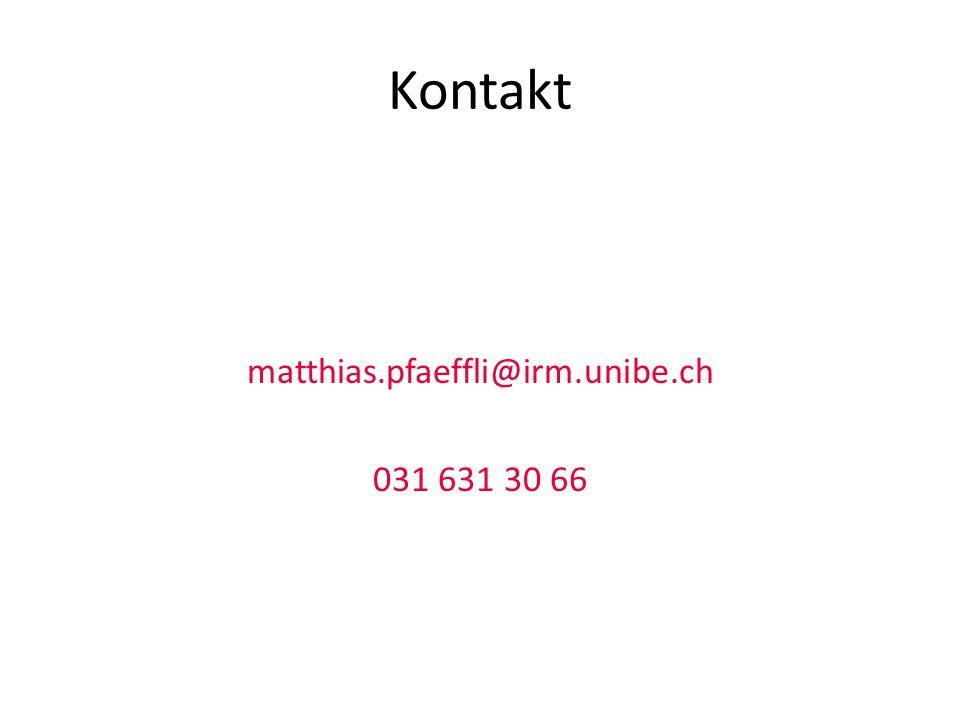 Kontakt matthias.pfaeffli@irm.unibe.ch 031 631 30 66