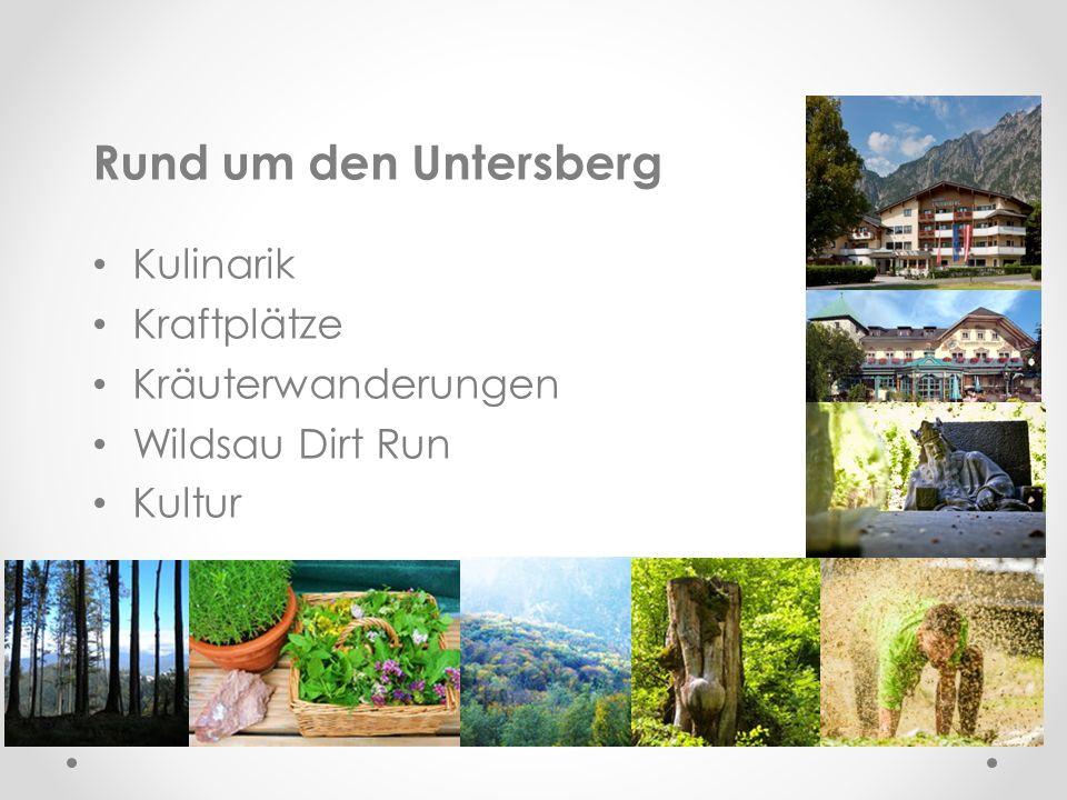 Rund um den Untersberg Kulinarik Kraftplätze Kräuterwanderungen Wildsau Dirt Run Kultur