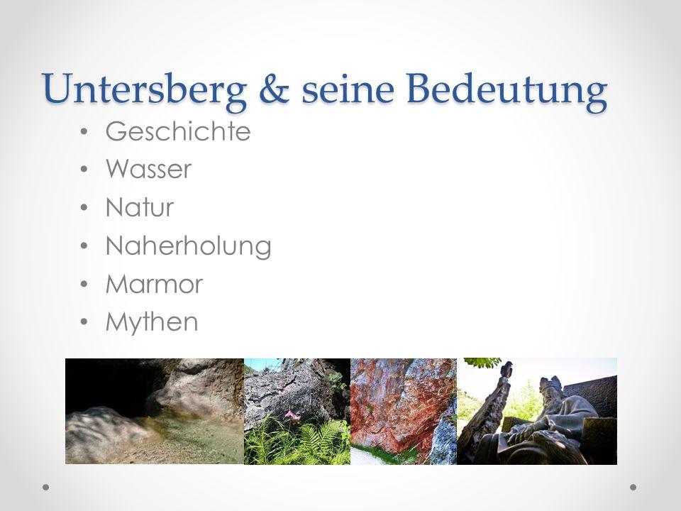 Untersberg & seine Bedeutung Geschichte Wasser Natur Naherholung Marmor Mythen