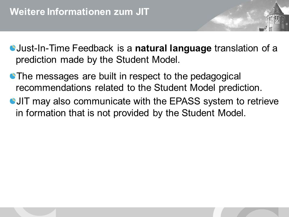 U N I V E R S I T Ä T S M E D I Z I N B E R L I N Weitere Informationen zum JIT Just-In-Time Feedback is a natural language translation of a predictio