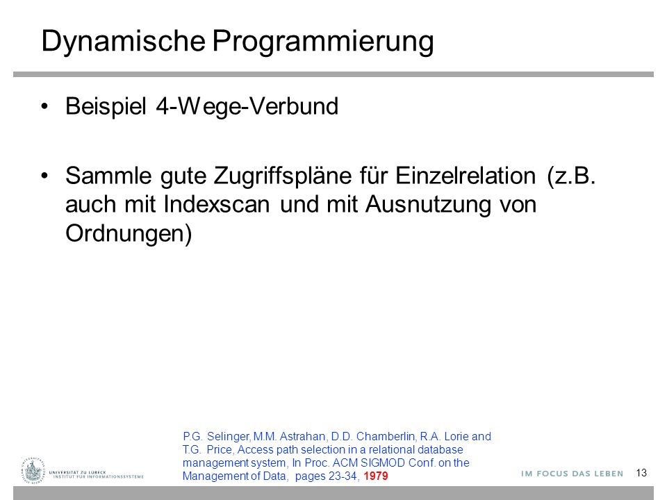 Beispiel: 4-Wege-Verbund 14 a set of good access paths to each of the, interesting orders)