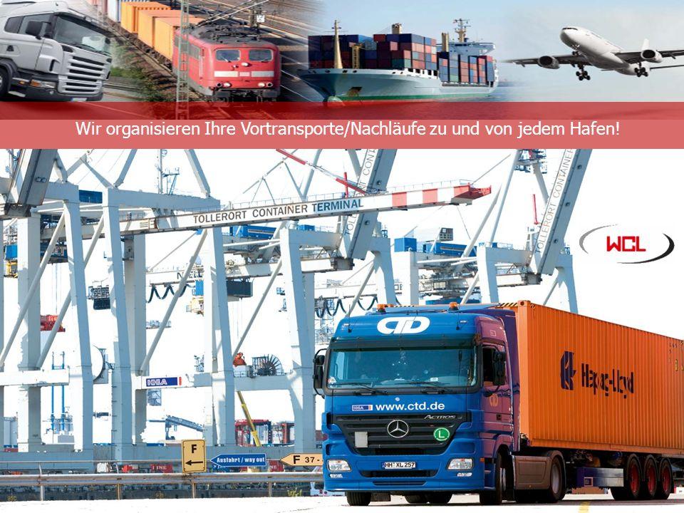 Unternehmensinformation Wir organisieren Ihre Vortransporte/Nachläufe zu und von jedem Hafen!