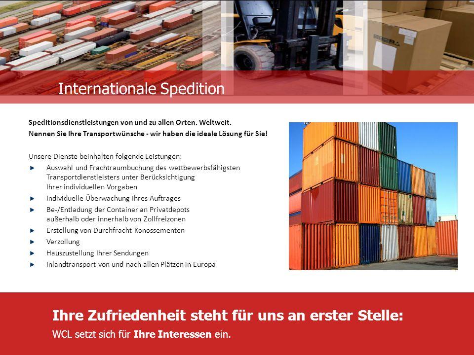 Internationale Spedition Speditionsdienstleistungen von und zu allen Orten.
