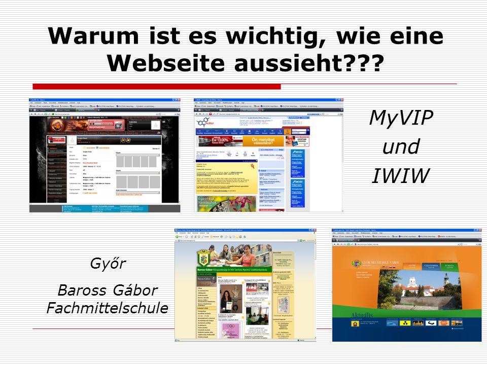 Warum ist es wichtig, wie eine Webseite aussieht??? MyVIP und IWIW Győr Baross Gábor Fachmittelschule