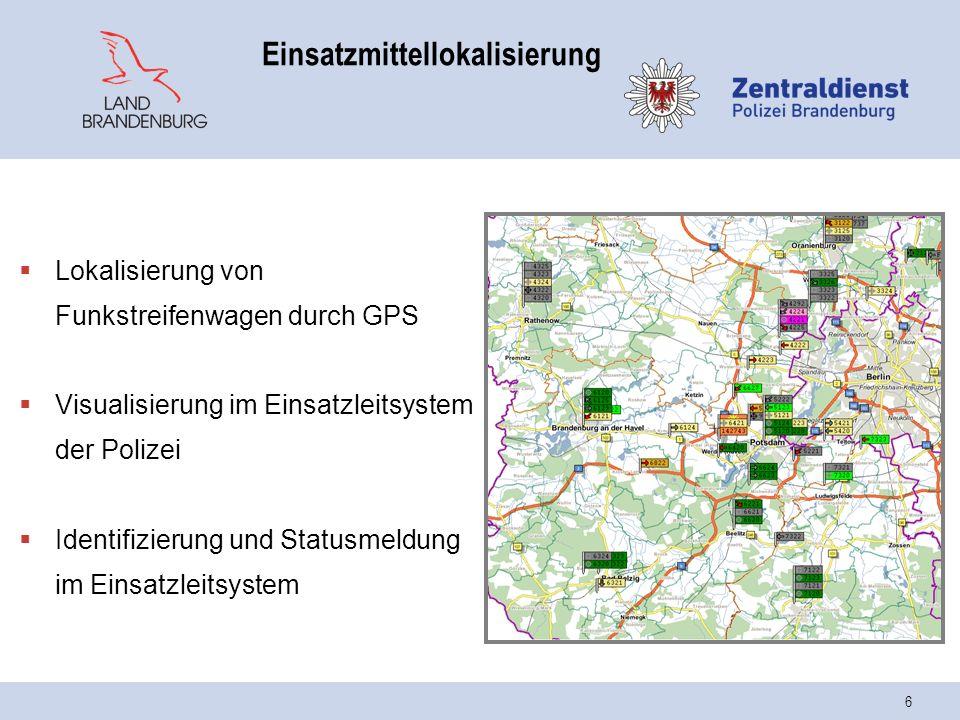 6 Einsatzmittellokalisierung  Lokalisierung von Funkstreifenwagen durch GPS  Visualisierung im Einsatzleitsystem der Polizei  Identifizierung und Statusmeldung im Einsatzleitsystem