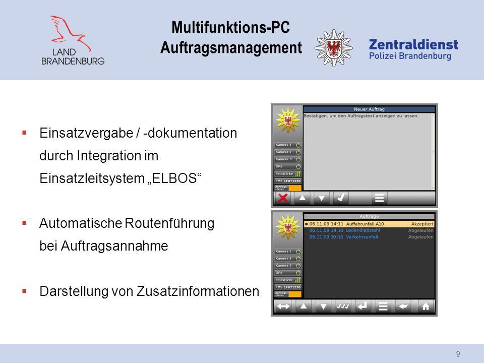 """9 Multifunktions-PC Auftragsmanagement  Einsatzvergabe / -dokumentation durch Integration im Einsatzleitsystem """"ELBOS  Automatische Routenführung bei Auftragsannahme  Darstellung von Zusatzinformationen"""