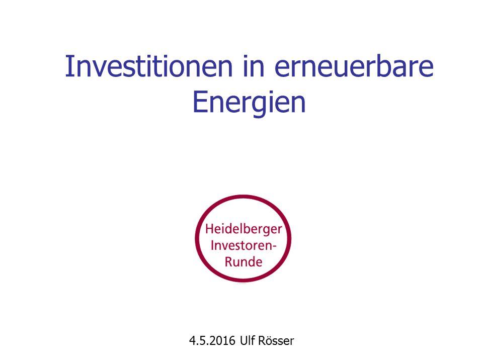 Investitionen in erneuerbare Energien 4.5.2016 Ulf Rösser