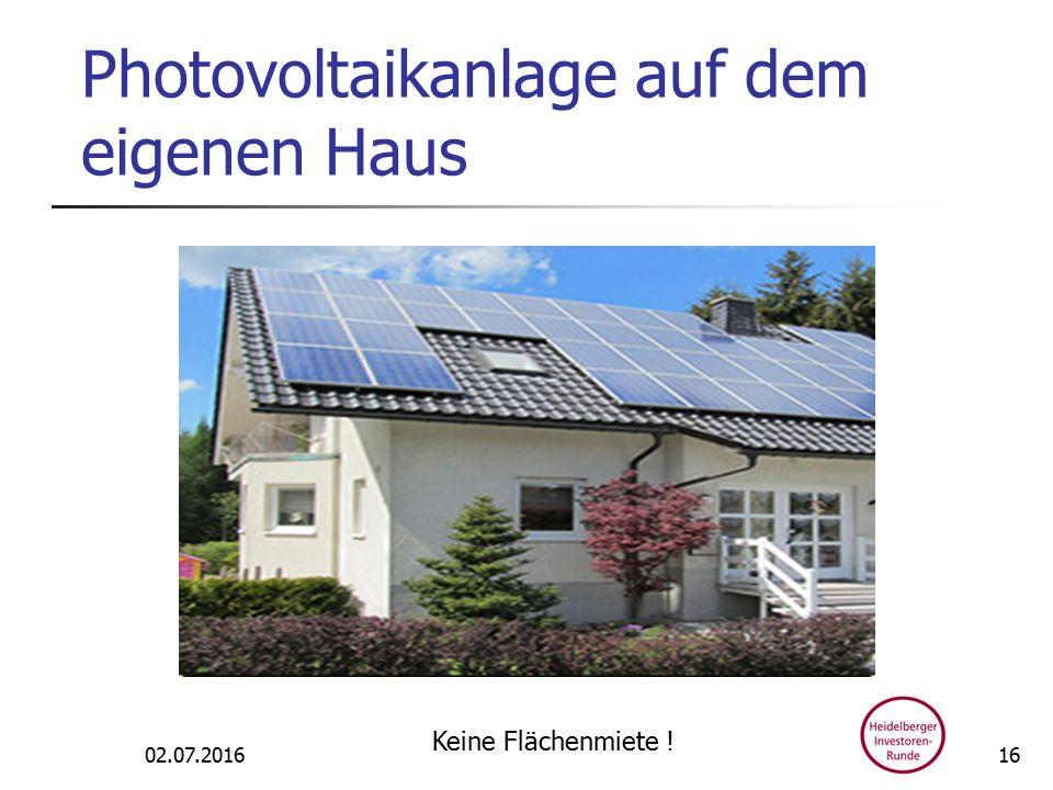 Photovoltaikanlage auf dem eigenen Haus 02.07.2016 Keine Flächenmiete ! 16