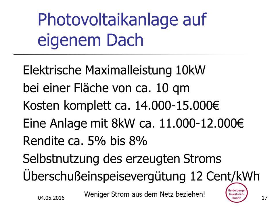 Photovoltaikanlage auf eigenem Dach Elektrische Maximalleistung 10kW bei einer Fläche von ca.