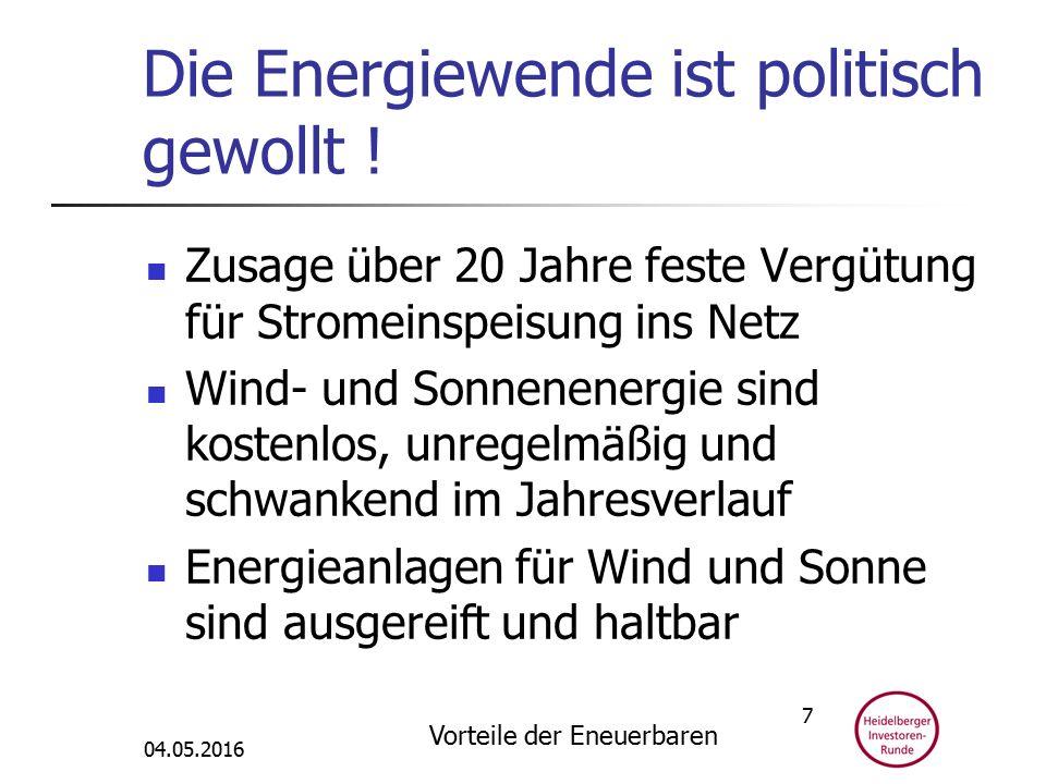 Die Energiewende ist politisch gewollt .
