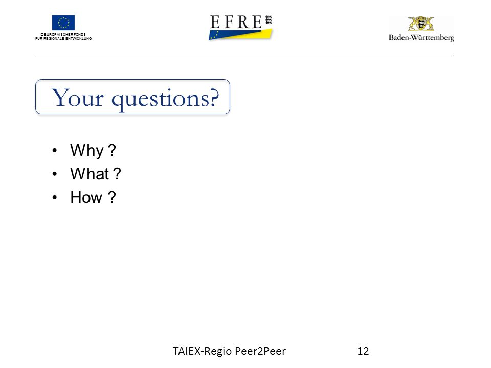 EUROPÄISCHER FONDS FÜR REGIONALE ENTWICKLUNG Your questions.
