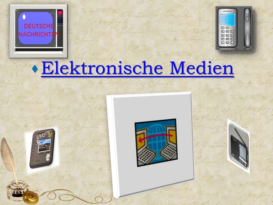  Elektronische Medien Elektronische Medien Elektronische Medien DEUTSCHE NACHRICHTEN
