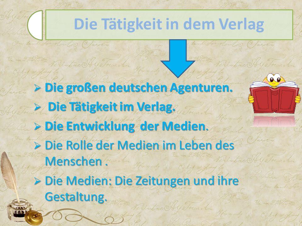  Die großen deutschen Agenturen.  Die Tätigkeit im Verlag.
