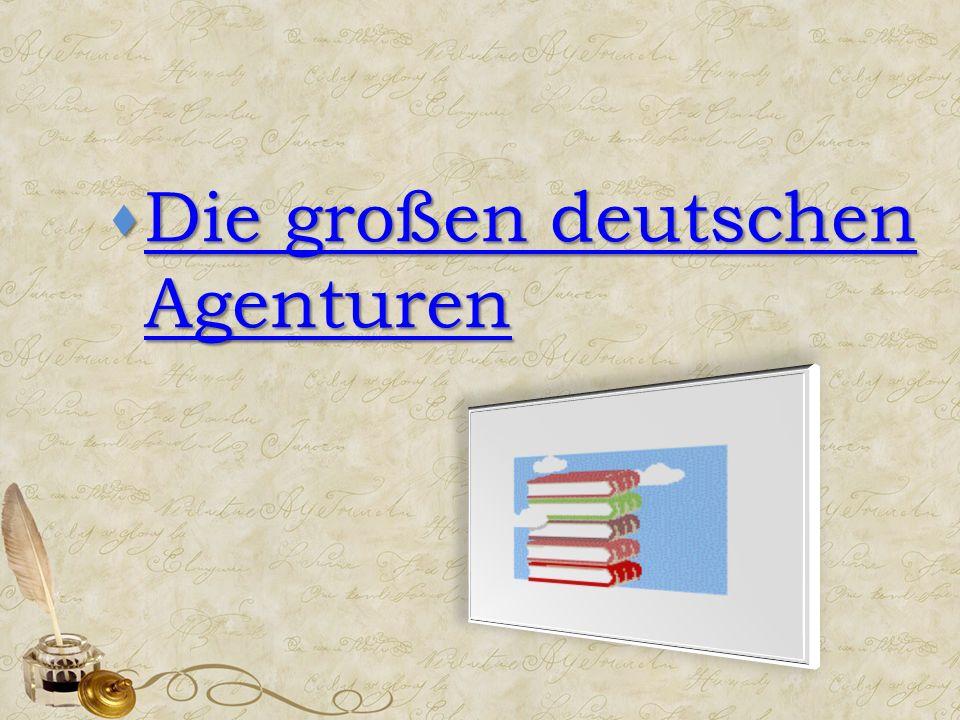  Die großen deutschen Agenturen Die großen deutschen Agenturen Die großen deutschen Agenturen