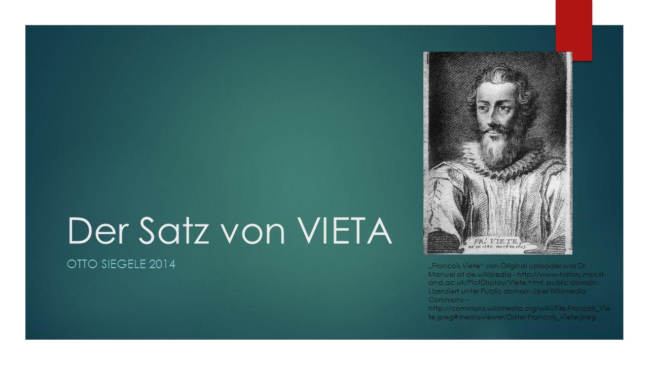 """Der Satz von VIETA OTTO SIEGELE 2014 """"Francois Viete von Original uploader was Dr."""