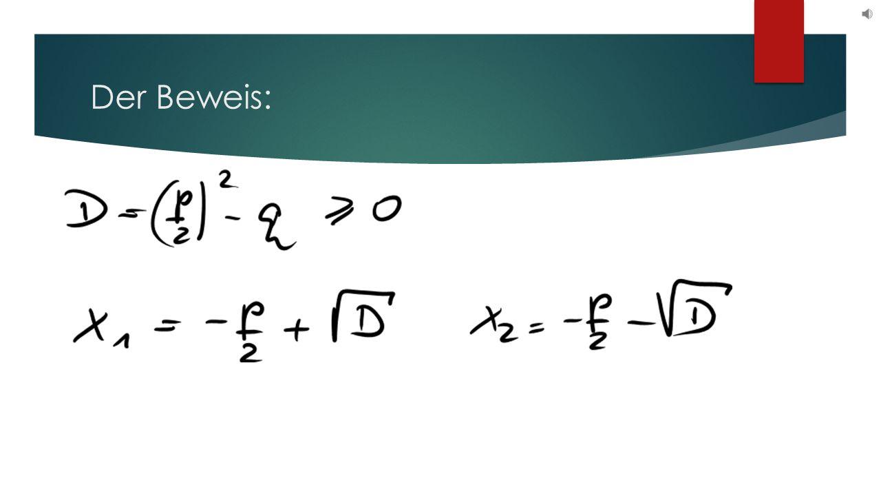 Der Beweis: x² + px + q = (x - x 1 )(x - x 2 )
