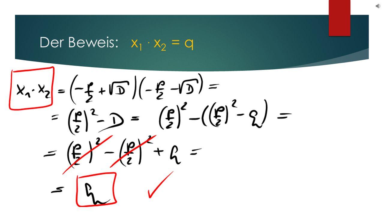 Der Beweis: x 1. x 2 = q