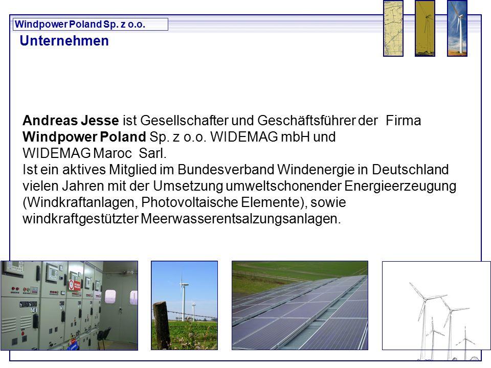 Windpower Poland Sp. z o.o. Andreas Jesse ist Gesellschafter und Geschäftsführer der Firma Windpower Poland Sp. z o.o. WIDEMAG mbH und WIDEMAG Maroc S