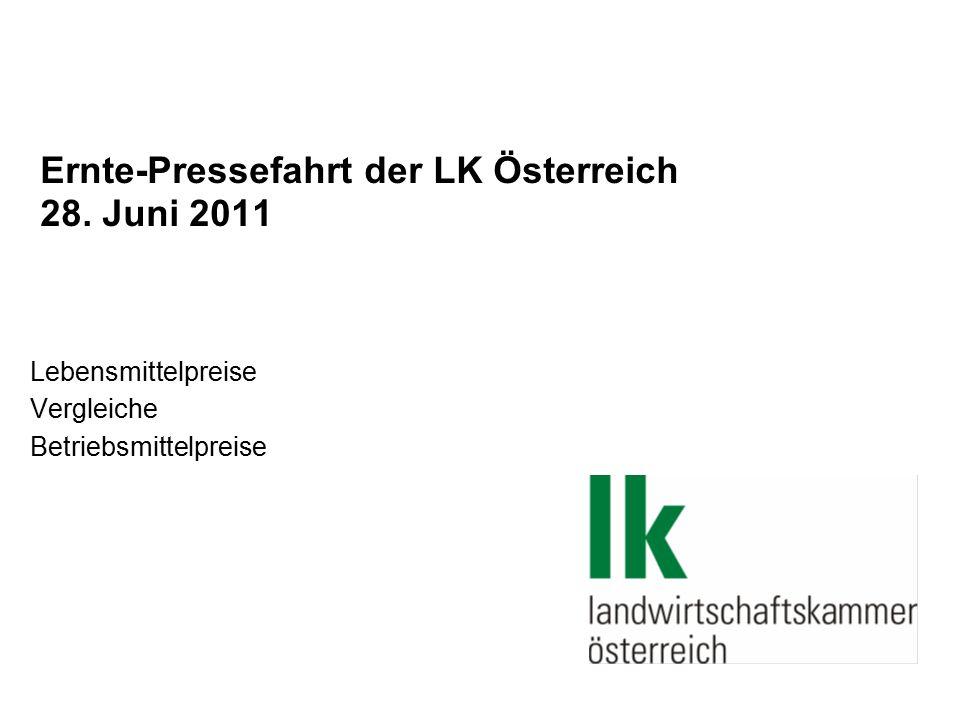 Ernte-Pressefahrt der LK Österreich 28. Juni 2011 Lebensmittelpreise Vergleiche Betriebsmittelpreise