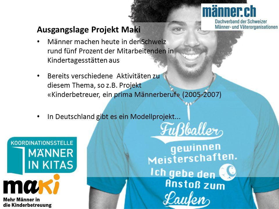 Ausgangslage Projekt Maki Männer machen heute in der Schweiz rund fünf Prozent der Mitarbeitenden in Kindertagesstätten aus Bereits verschiedene Aktivitäten zu diesem Thema, so z.B.