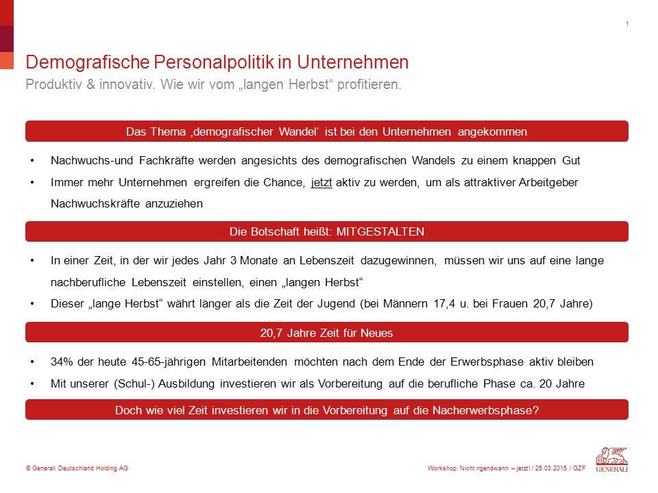 """© Generali Deutschland Holding AG Demografische Personalpolitik in Unternehmen Produktiv & innovativ. Wie wir vom """"langen Herbst"""" profitieren. 1 Nachw"""