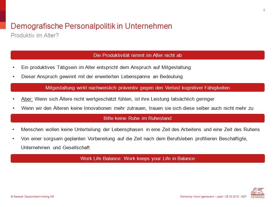 © Generali Deutschland Holding AG Demografische Personalpolitik in Unternehmen Produktiv im Alter? 2 Ein produktives Tätigsein im Alter entspricht dem