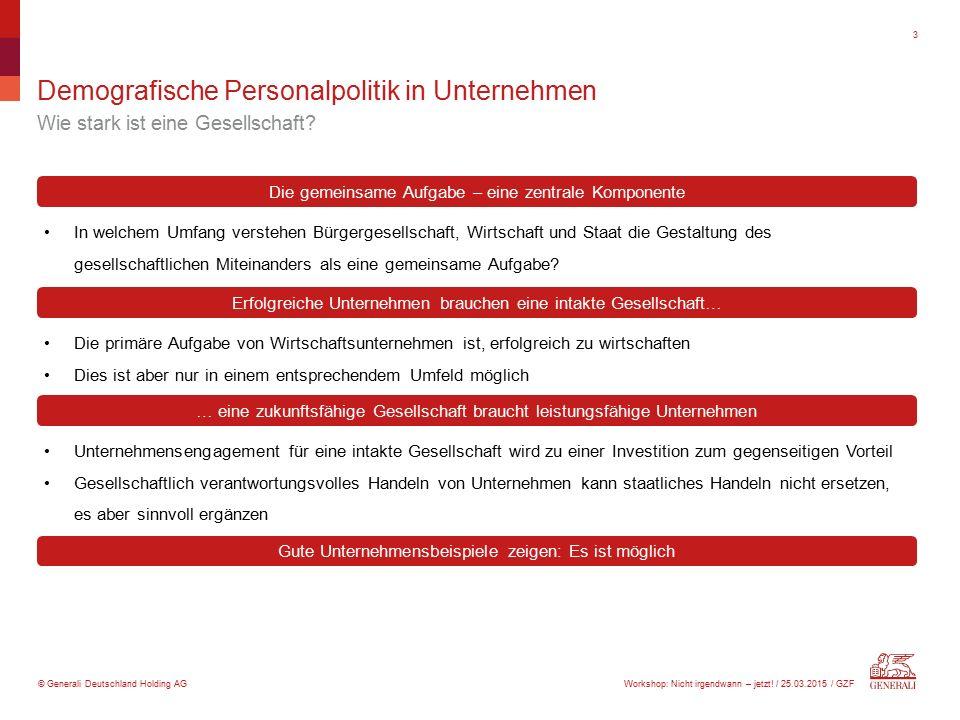 © Generali Deutschland Holding AG Demografische Personalpolitik in Unternehmen Wie stark ist eine Gesellschaft? 3 In welchem Umfang verstehen Bürgerge