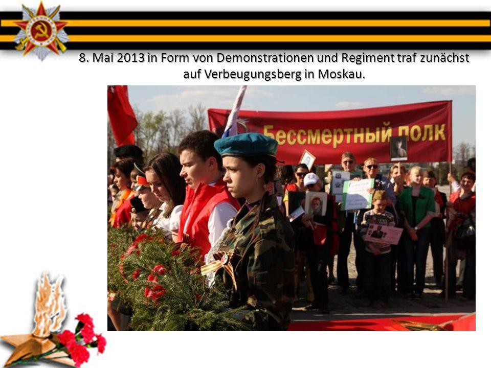 8. Mai 2013 in Form von Demonstrationen und Regiment traf zunächst auf Verbeugungsberg in Moskau.