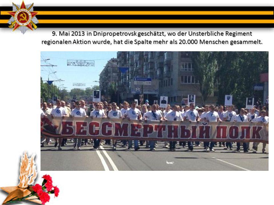 9. Mai 2013 in Dnipropetrovsk geschätzt, wo der Unsterbliche Regiment regionalen Aktion wurde, hat die Spalte mehr als 20.000 Menschen gesammelt.