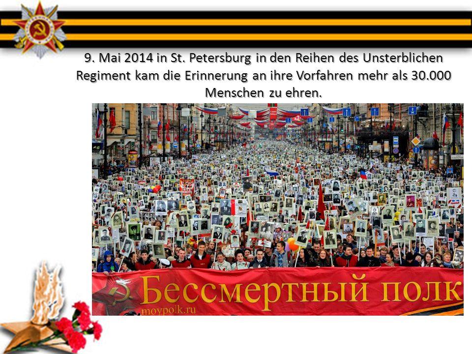 9. Mai 2014 in St. Petersburg in den Reihen des Unsterblichen Regiment kam die Erinnerung an ihre Vorfahren mehr als 30.000 Menschen zu ehren.