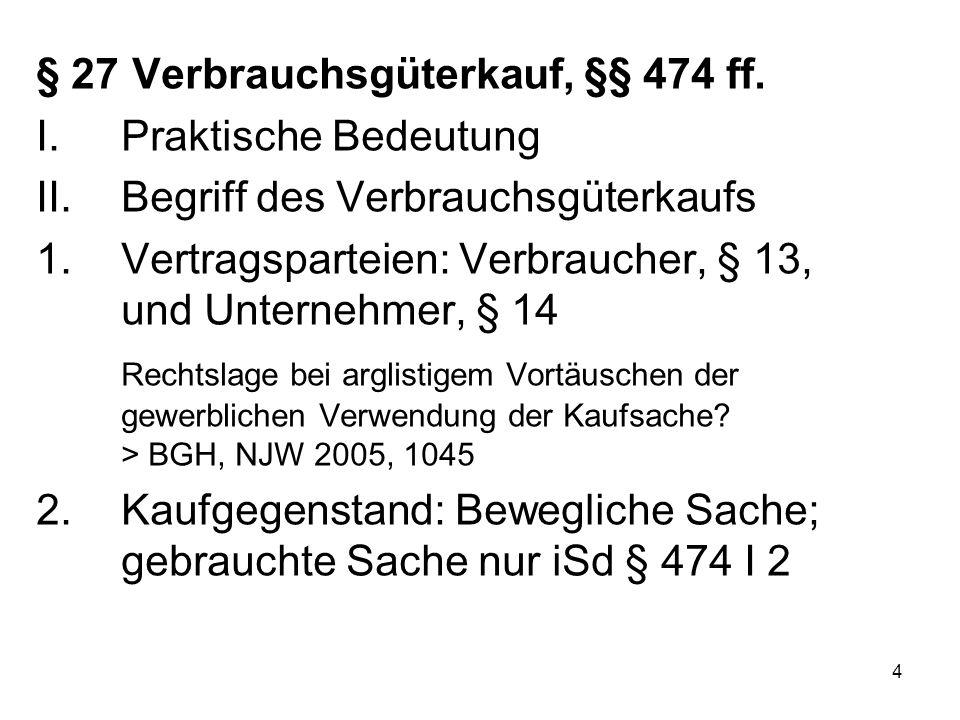 4 § 27 Verbrauchsgüterkauf, §§ 474 ff.
