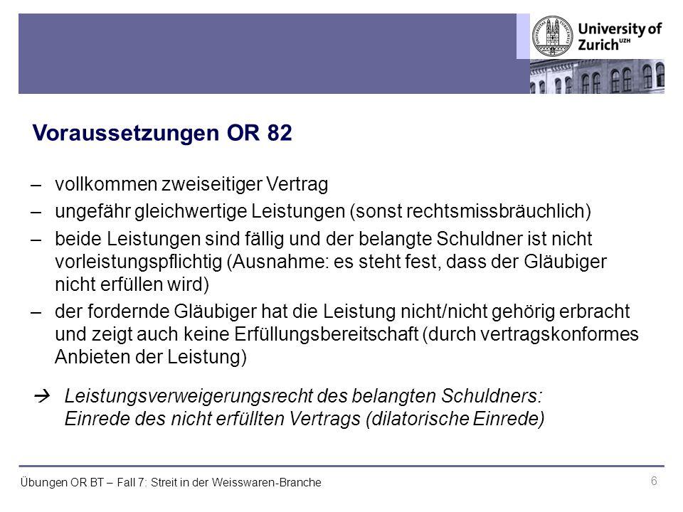 Übungen OR BT – Fall 7: Streit in der Weisswaren-Branche 7 Alleinvertriebsvertrag (Rahmenvertrag) KüchenblitzWeisswaren räumt ein: Bezugsrecht und Alleinvertriebsrecht Absatzförde- rungspflicht Lieferpflicht Abnahme- und Zahlungspflicht OR 82 OR 82 .