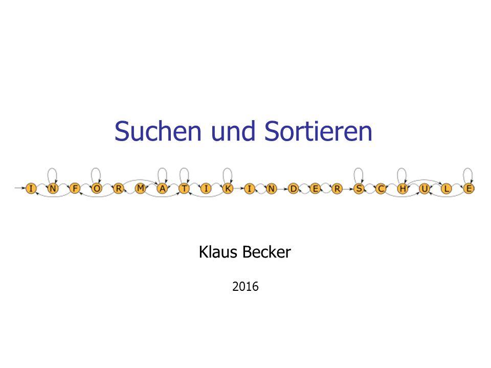Suchen und Sortieren Klaus Becker 2016