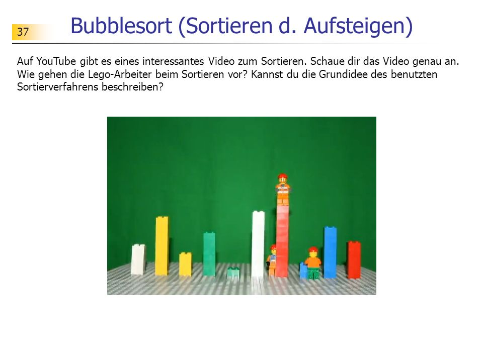 37 Bubblesort (Sortieren d.