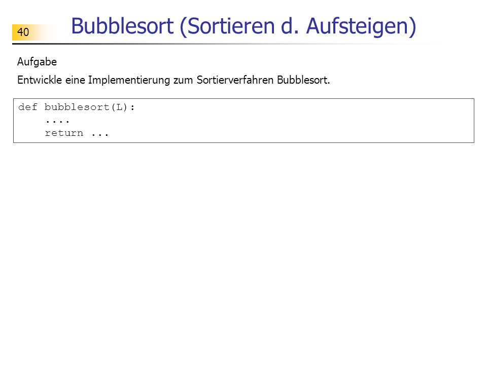 40 Bubblesort (Sortieren d.