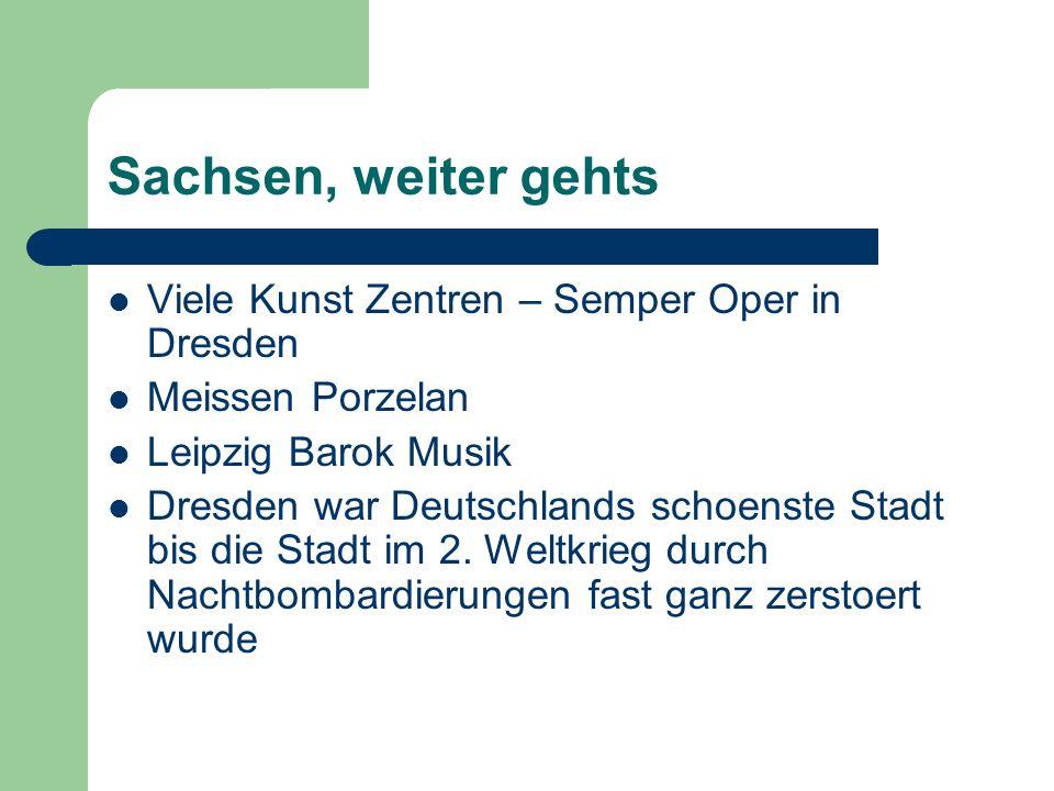 Sachsen, weiter gehts Viele Kunst Zentren – Semper Oper in Dresden Meissen Porzelan Leipzig Barok Musik Dresden war Deutschlands schoenste Stadt bis die Stadt im 2.