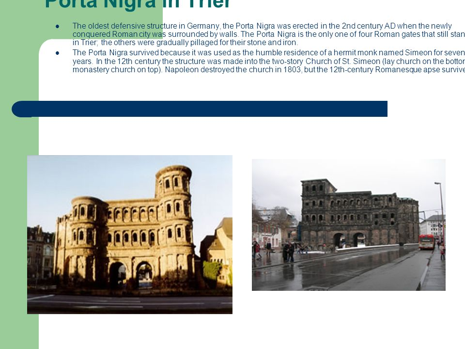 Trier continued Trier is Germany s oldest city.