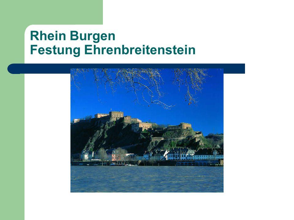 Rhein Burgen Festung Ehrenbreitenstein