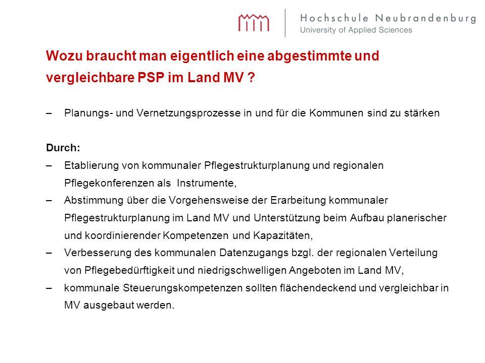 Wozu braucht man eigentlich eine abgestimmte und vergleichbare PSP im Land MV ? –Planungs- und Vernetzungsprozesse in und für die Kommunen sind zu stä