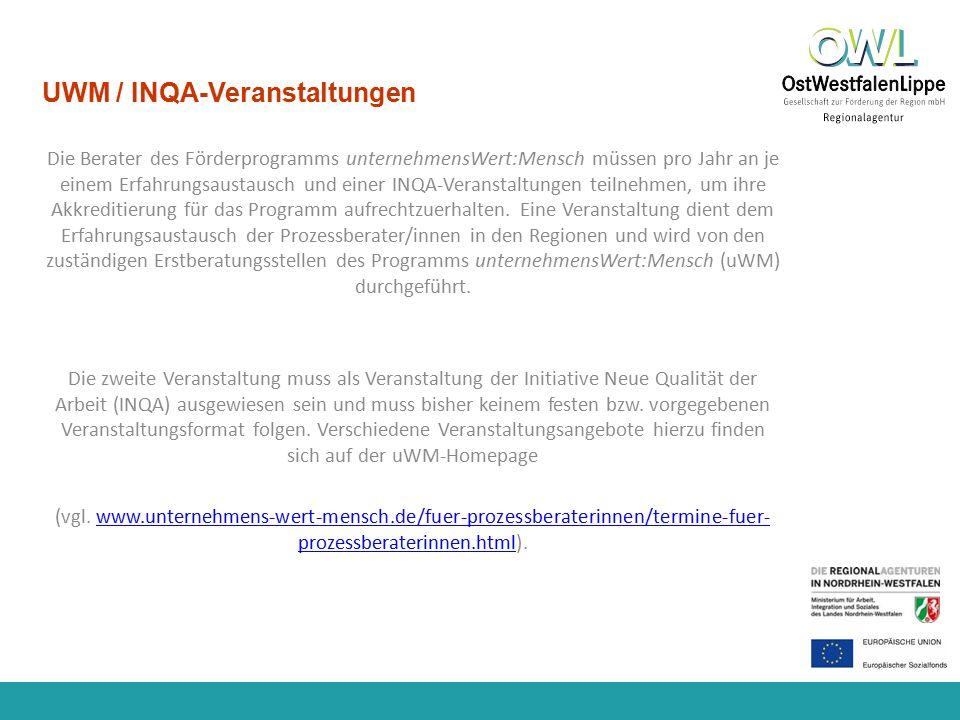 www.regionalagentur-owl.de UWM / INQA-Veranstaltungen Erfolgt bis Ende 2016 kein Nachweis über die Teilnahme an einem Erfahrungsaustausch und einer INQA-Veranstaltung, wird die Autorisierung ab 2017 entzogen, d.h.